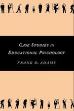 Case Studies in Educational Psychology af Frank Adams