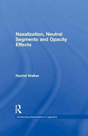 Nasalization, Neutral Segments and Opacity Effects af Rachel Walker