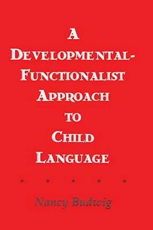 Developmental-functionalist Approach To Child Language af Nancy Budwig