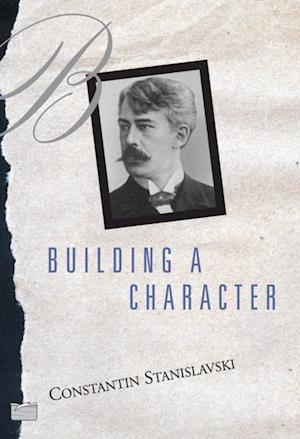 Building A Character af Constantin Stanislavski
