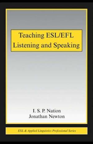 Teaching ESL/EFL Listening and Speaking af I.S.P. Nation