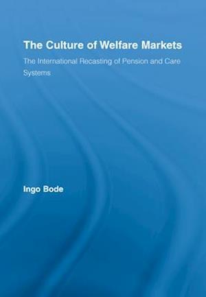 Culture of Welfare Markets af Ingo Bode