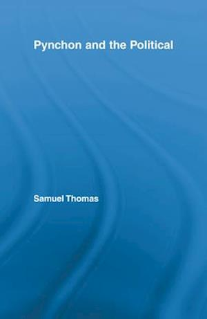 Pynchon and the Political af Samuel Thomas