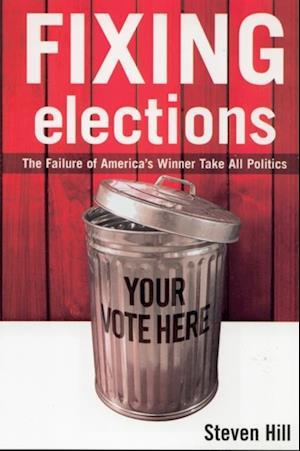 Fixing Elections af Steven Hill