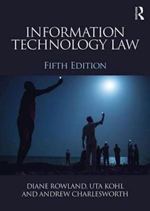 Information Technology Law af Andrew Charlesworth, Diane Rowland, Uta Kohl