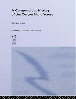 History of the Cotton Manufacture in Great Britain af Edward Baines