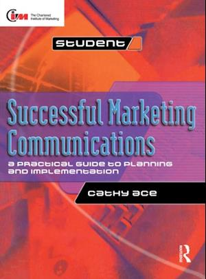 Successful Marketing Communications af Cathy Ace