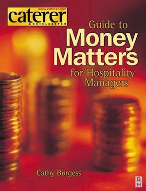 Money Matters for Hospitality Managers af Cathy Burgess