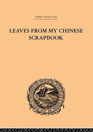 Leaves from My Chinese Scrapbook af Frederic Henry Balfour