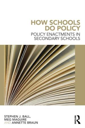 How Schools Do Policy af Annette Braun