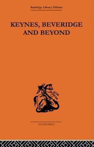 Keynes, Beveridge and Beyond af Karel Williams