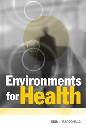 Environments for Health af John Macdonald