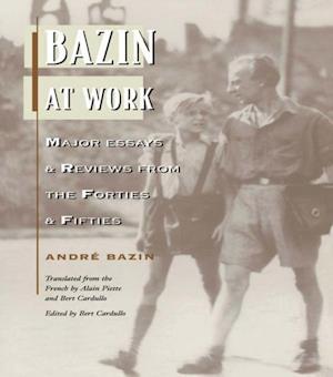 Bazin at Work af Andre Bazin