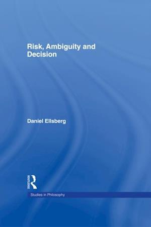 Risk, Ambiguity and Decision af Daniel Ellsberg