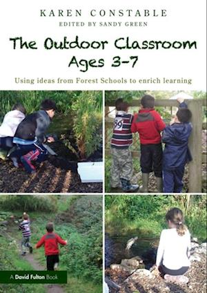 Outdoor Classroom Ages 3-7 af Karen Constable