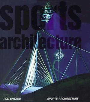 Sports Architecture af Rod Sheard