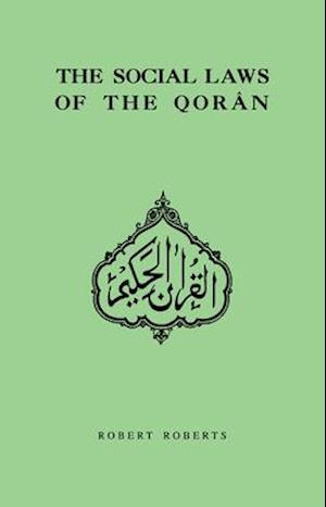 Social Laws Of The Qoran af Robert Roberts