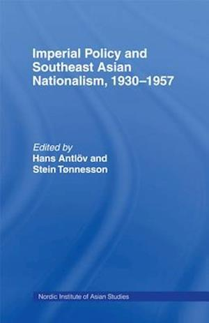 Imperial Policy and Southeast Asian Nationalism af Stein Tonnesson