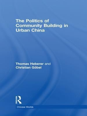 Politics of Community Building in Urban China af Thomas Heberer