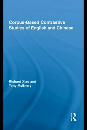 Corpus-Based Contrastive Studies of English and Chinese af Richard Xiao