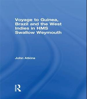 Voyage to Guinea, Brazil and the West Indies in HMS Swallow and Weymouth af John Atkins