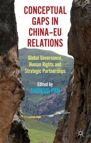 Conceptual Gaps in China-EU Relations af Zhongqi Pan