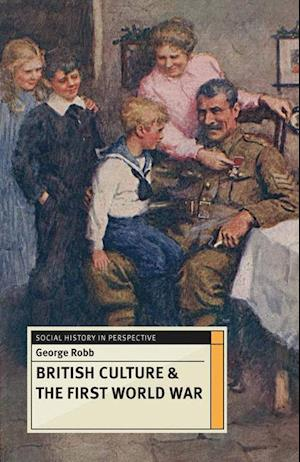 British Culture and the First World War af George Robb