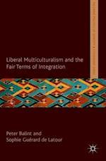 Liberal Multiculturalism and the Fair Terms of Integration af Peter Balint, Sophie Guerard De LaTour