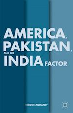 America, Pakistan, and the India Factor af Nirode Mohanty