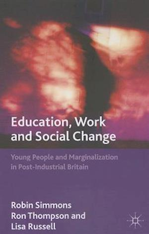 Education, Work and Social Change af Lisa Russell, Robin Simmons, Ron Thompson