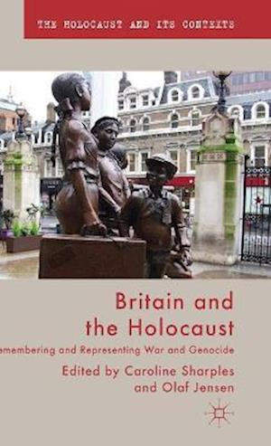 Britain and the Holocaust af Caroline Sharples, Olaf Jensen