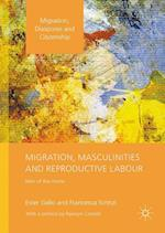 Migration, Masculinities and Reproductive Labour (Migration, Diasporas and Citizenship)