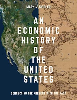 Bog, paperback An Economic History of the United States af Mark V. Siegler