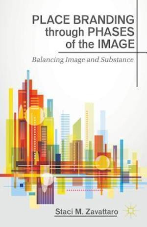 Place Branding Through Phases of the Image af Staci M. Zavattaro