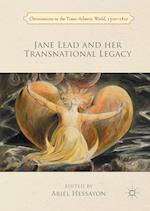Jane Lead and Her Transnational Legacy (Christianities in the Trans Atlantic World 1500 1800)