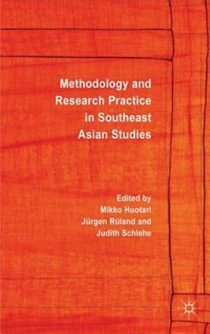Methodology and Research Practice in Southeast Asian Studies af Mikko Huotari