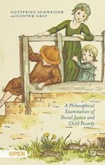 A Philosophical Examination of Social Justice and Child Poverty af Gunter Graf, Gottfried Schweiger