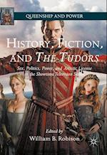 History, Fiction, and the Tudors (Queenship and Power)