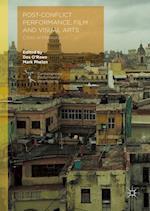 Post-conflict Performance, Film and Visual Arts (Contemporary Performance Interactions)