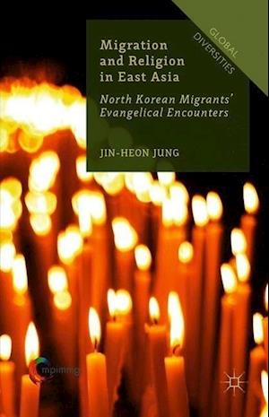 Migration and Religion in East Asia af Jin-Heon Jung