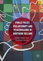 Public Policy, Philanthropy and Peace Building in Northern Ireland