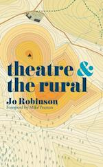 Theatre and The Rural (Theatre and)