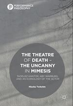 The Theatre of Death – the Uncanny in Mimesis (Performance Philosophy)