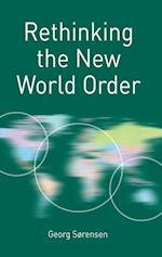Rethinking the New World Order (Rethinking World Politics)