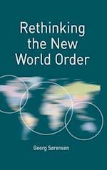 Rethinking the New World Order (Rethinking World Politics)