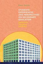 Students' Experiences and Perspectives on Secondary Education
