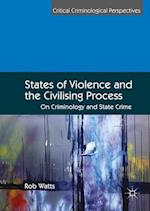States of Violence and the Civilising Process (Critical Criminological Perspectives)