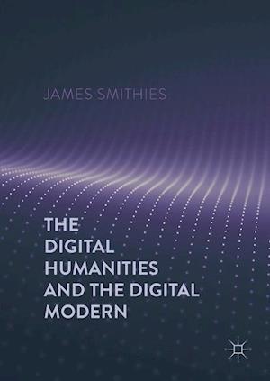 Bog, hardback The Digital Modern af James Smithies