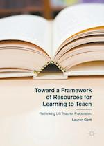 The Toward a Framework of Resources for Learning to Teach
