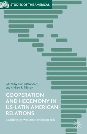 Cooperation and Hegemony in US-Latin American Relations af Andrew Tillman
